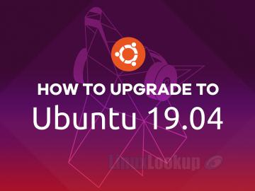HowTo Upgrade Ubuntu 18.04 or 18.10 To Ubuntu 19.04